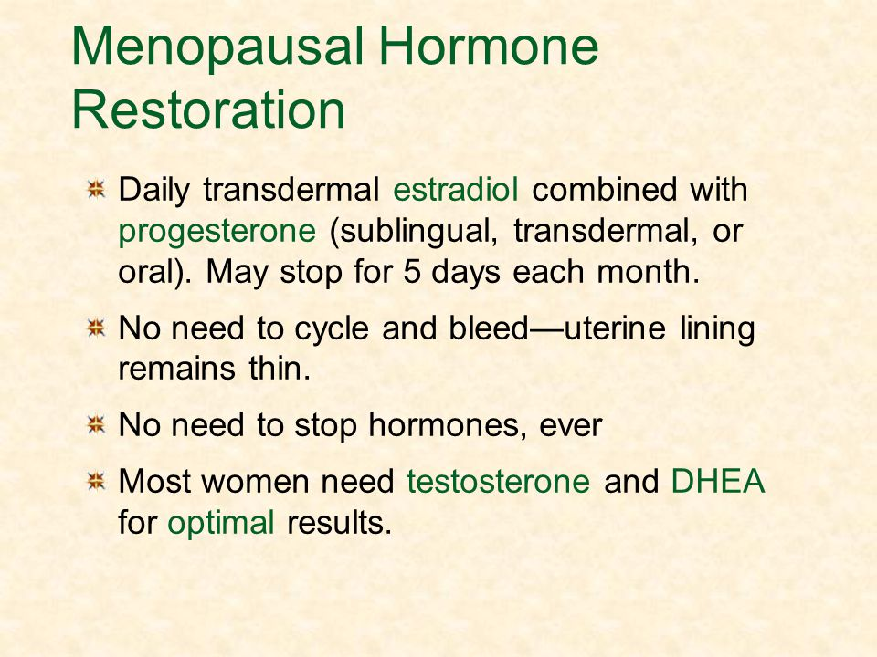 Menopausal Hormone Restoration
