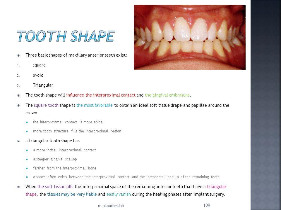Tooth Shape Three basic shapes of maxillary anterior teeth exist: