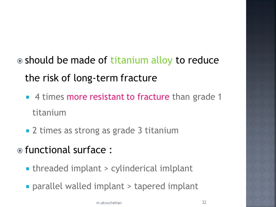 should be made of titanium alloy to reduce the risk of long-term fracture