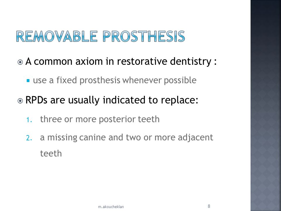 Removable Prosthesis A common axiom in restorative dentistry :