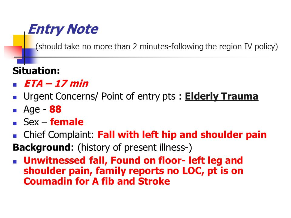 Entry Note (should take no more than 2 minutes-following the region IV policy)