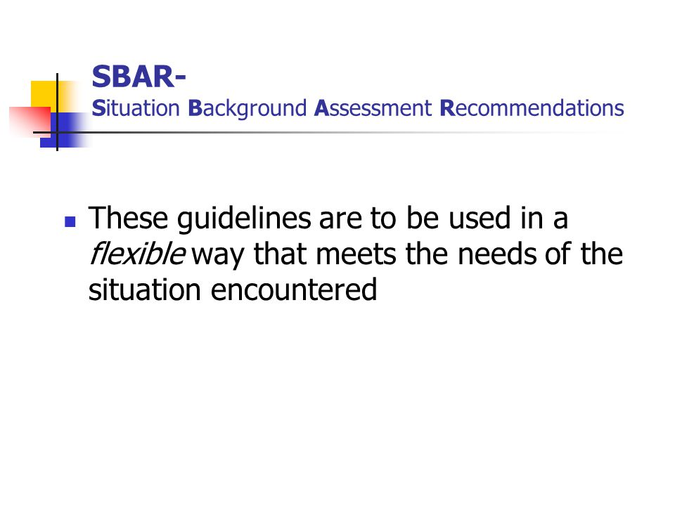 SBAR- Situation Background Assessment Recommendations