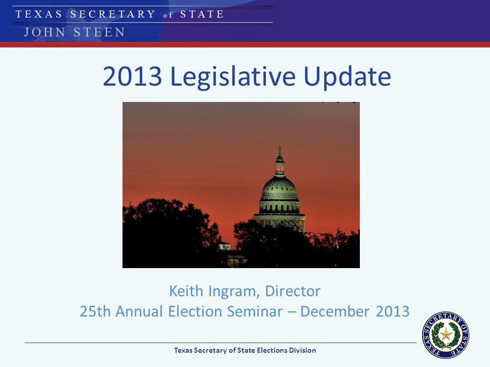 Keith Ingram, Director 25th Annual Election Seminar – December 2013
