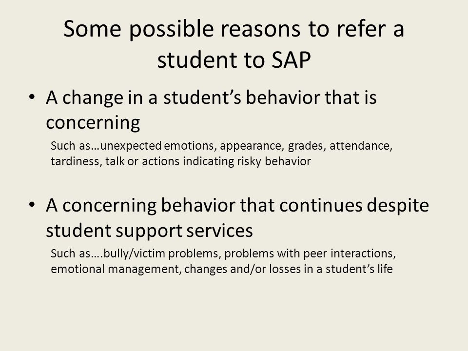 Some possible reasons to refer a student to SAP