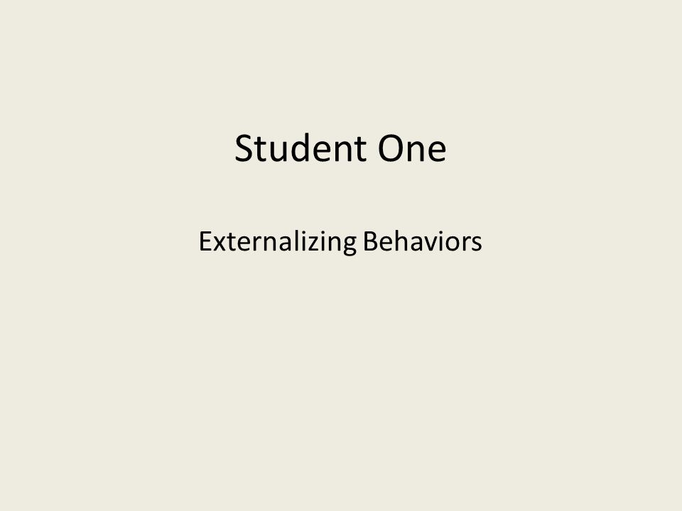 Student One Externalizing Behaviors