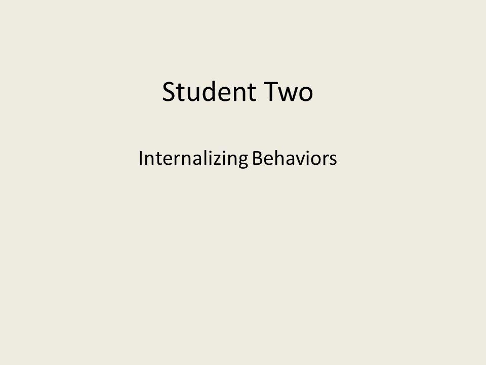 Student Two Internalizing Behaviors