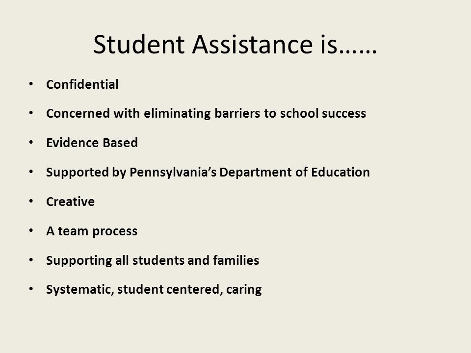 Student Assistance is……