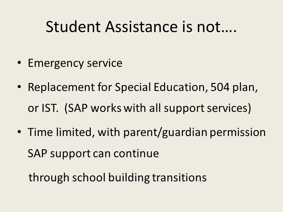 Student Assistance is not….