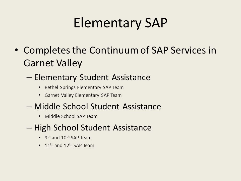 Elementary SAP Completes the Continuum of SAP Services in Garnet Valley. Elementary Student Assistance.