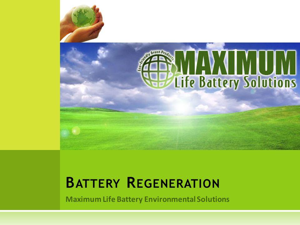 Maximum Life Battery Environmental Solutions