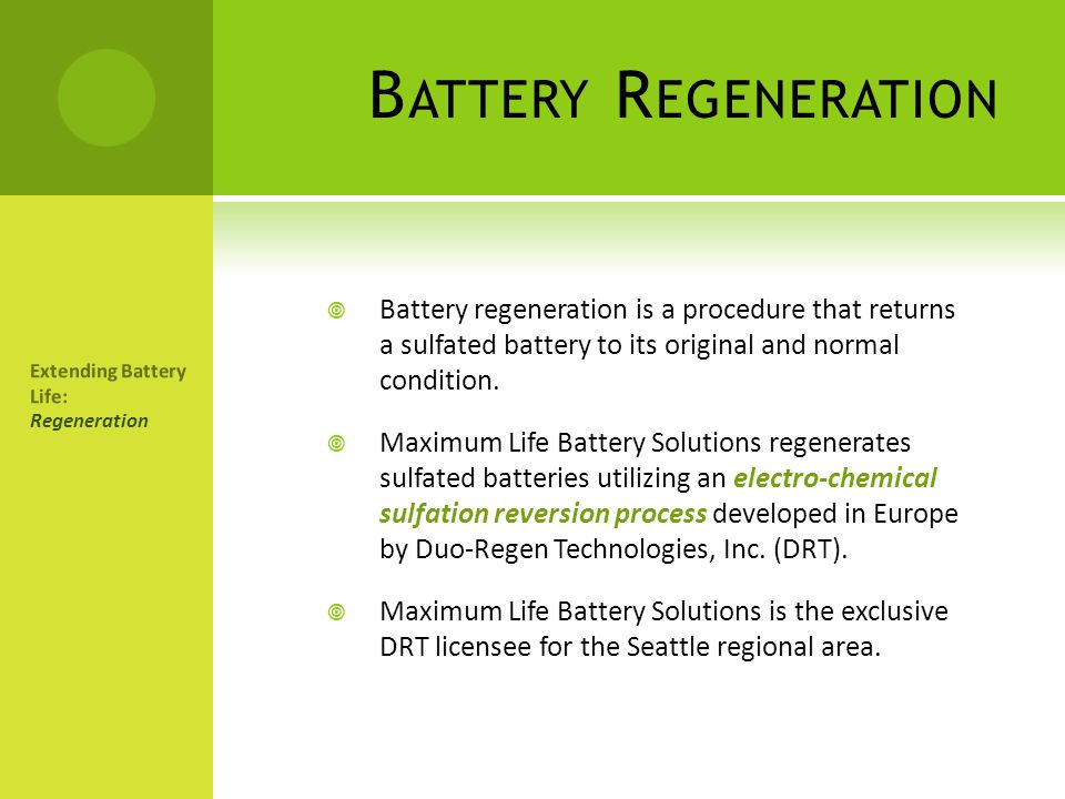 Battery Regeneration Battery regeneration is a procedure that returns a sulfated battery to its original and normal condition.