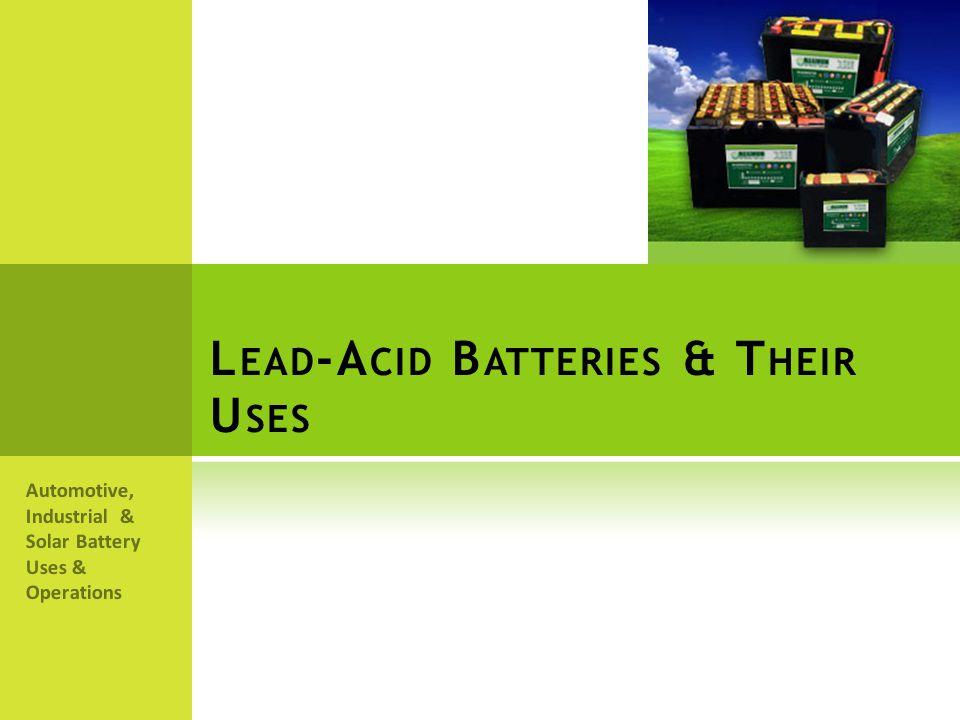 Lead-Acid Batteries & Their Uses