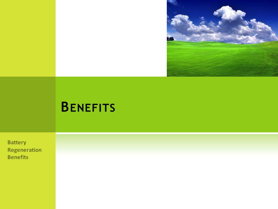 Benefits Battery Regeneration Benefits