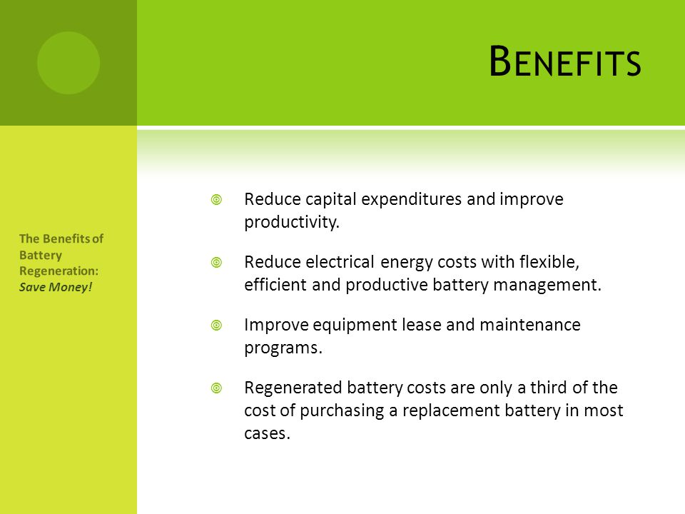 Benefits Reduce capital expenditures and improve productivity.