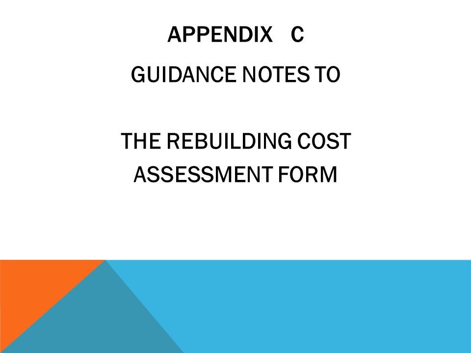 GUIDANCE NOTES TO THE REBUILDING COST ASSESSMENT FORM