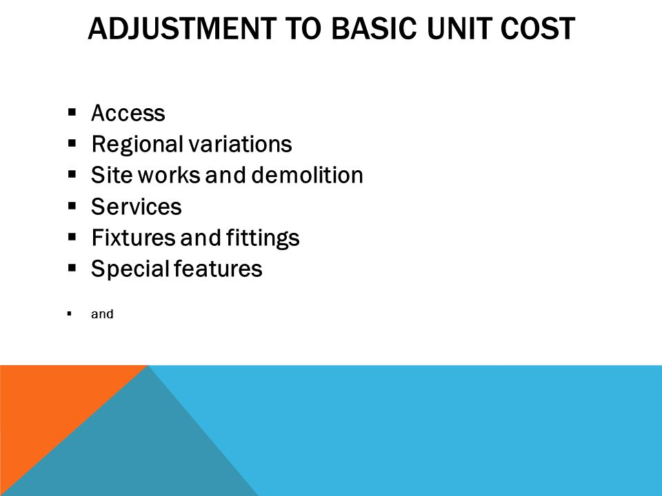 ADJUSTMENT TO BASIC UNIT COST
