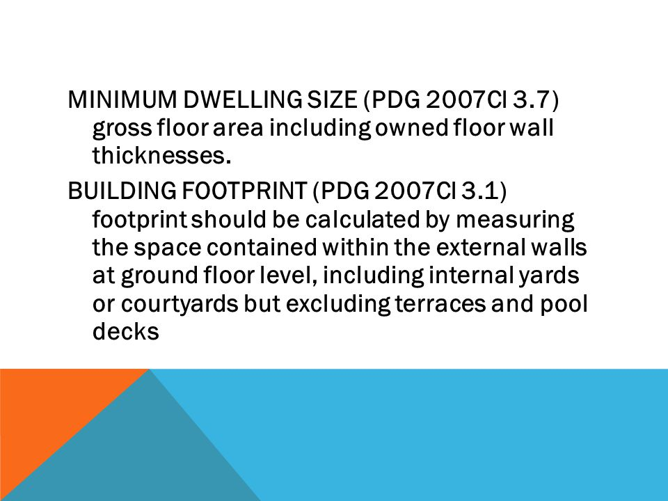 MINIMUM DWELLING SIZE (PDG 2007Cl 3