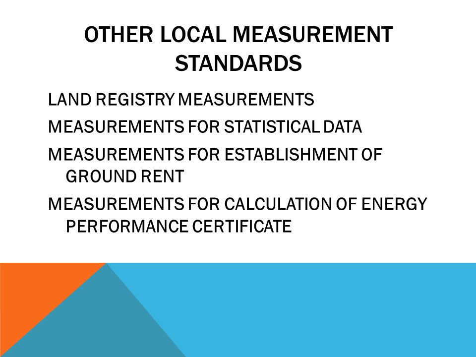 OTHER LOCAL MEASUREMENT STANDARDS