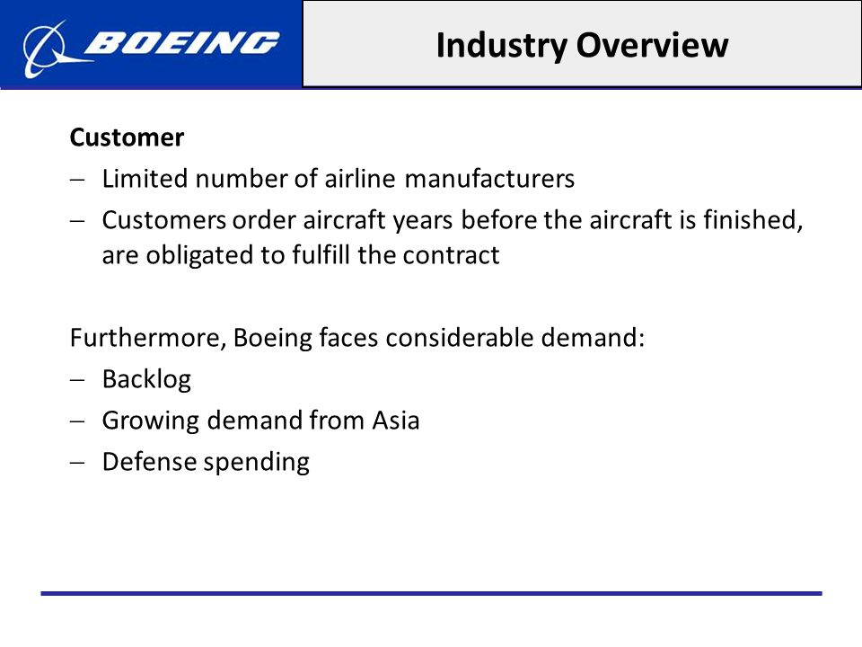 Industry Overview Customer Limited number of airline manufacturers