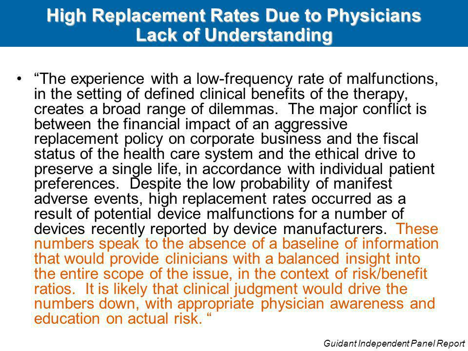 High Replacement Rates Due to Physicians Lack of Understanding