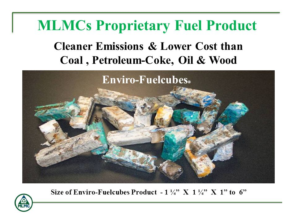 MLMCs Proprietary Fuel Product