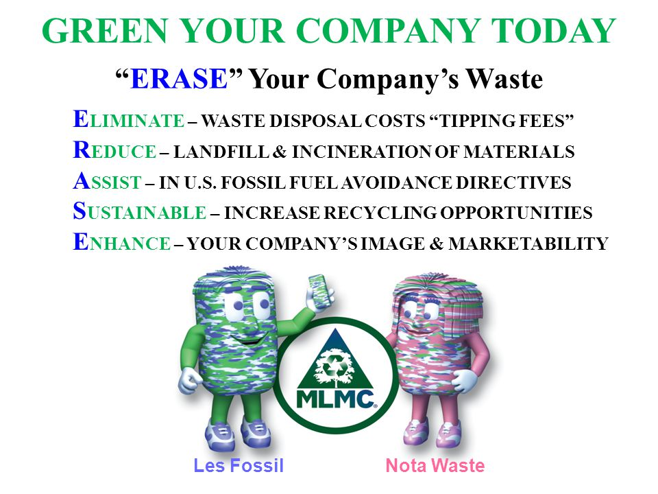 GREEN YOUR COMPANY TODAY ERASE Your Company's Waste