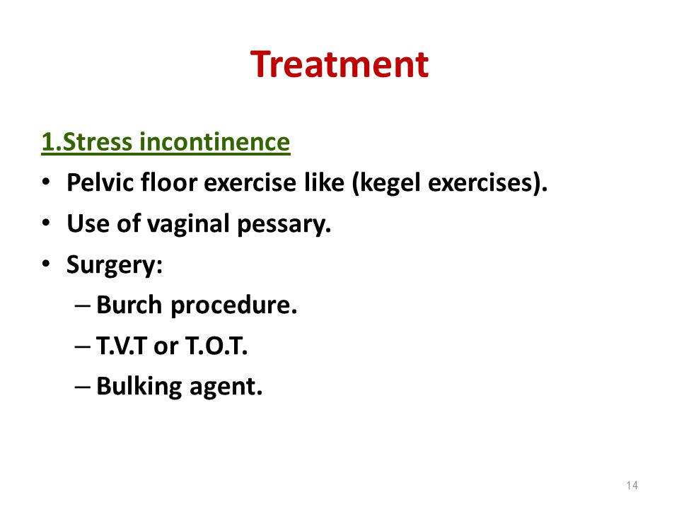 Treatment 1.Stress incontinence