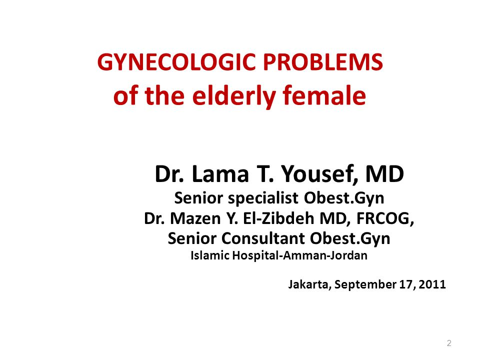 GYNECOLOGIC PROBLEMS of the elderly female