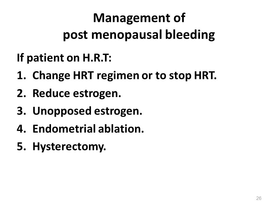 Management of post menopausal bleeding