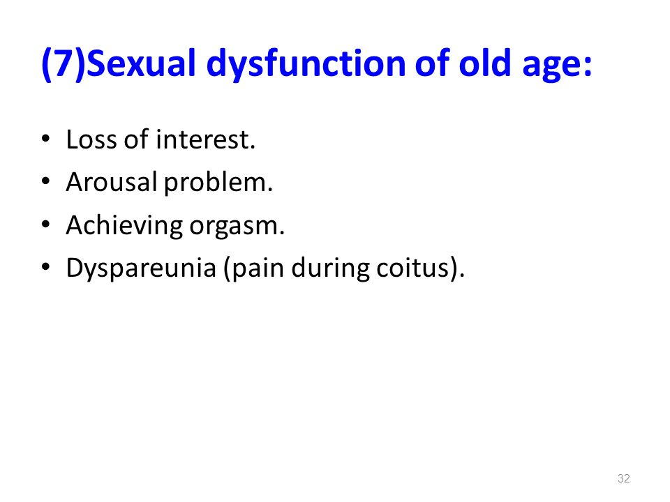 (7)Sexual dysfunction of old age: