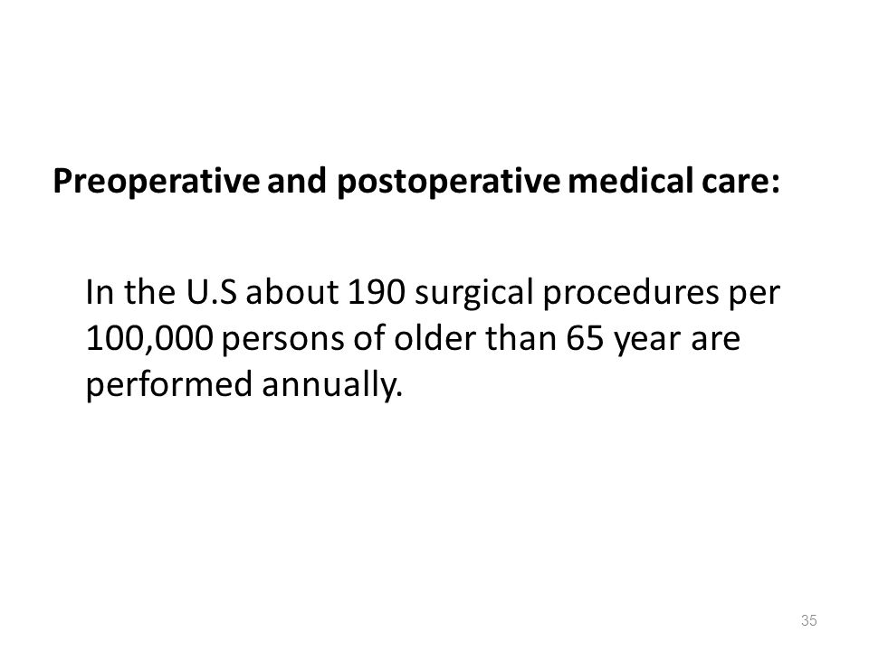 Preoperative and postoperative medical care: In the U