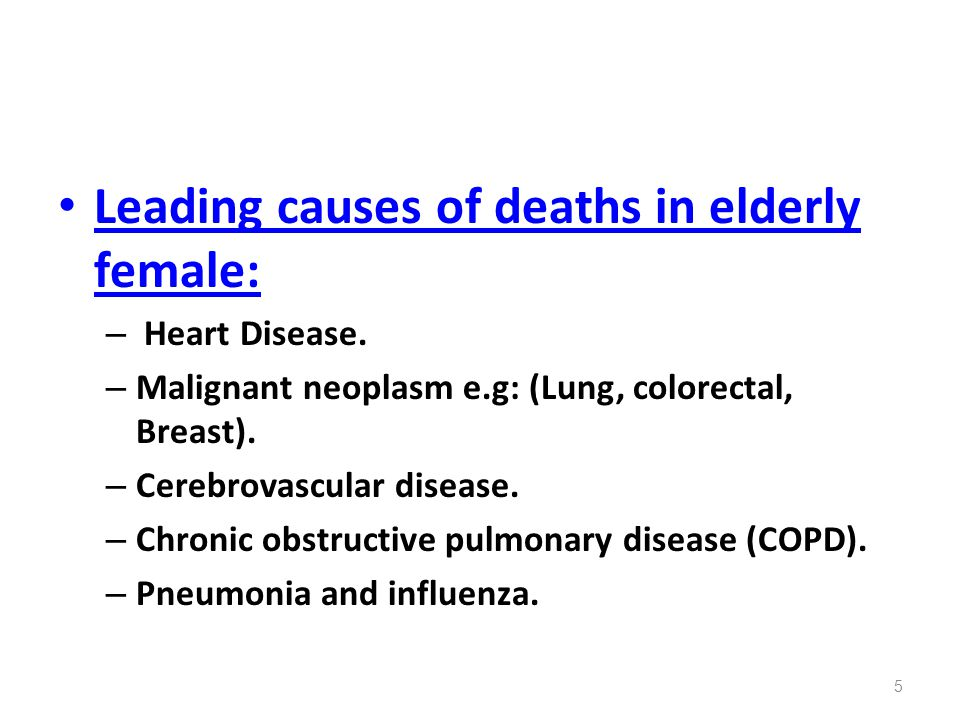 Leading causes of deaths in elderly female: