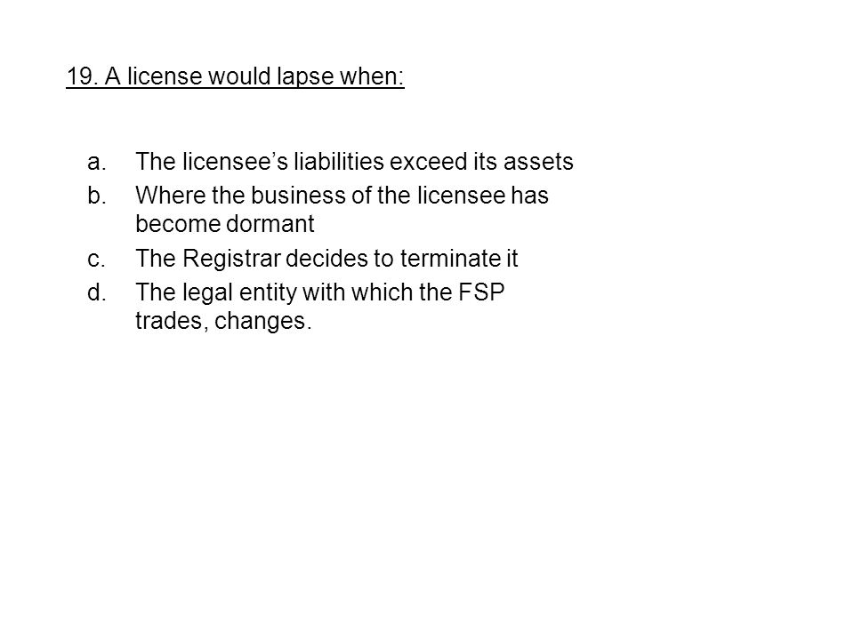 19. A license would lapse when: