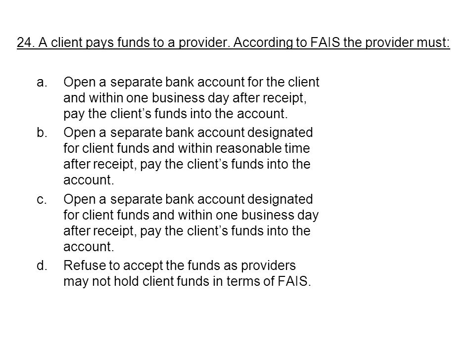 24. A client pays funds to a provider