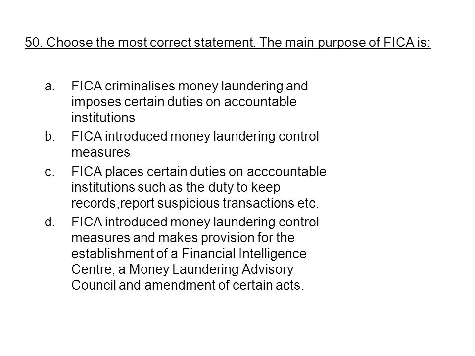 50. Choose the most correct statement. The main purpose of FICA is:
