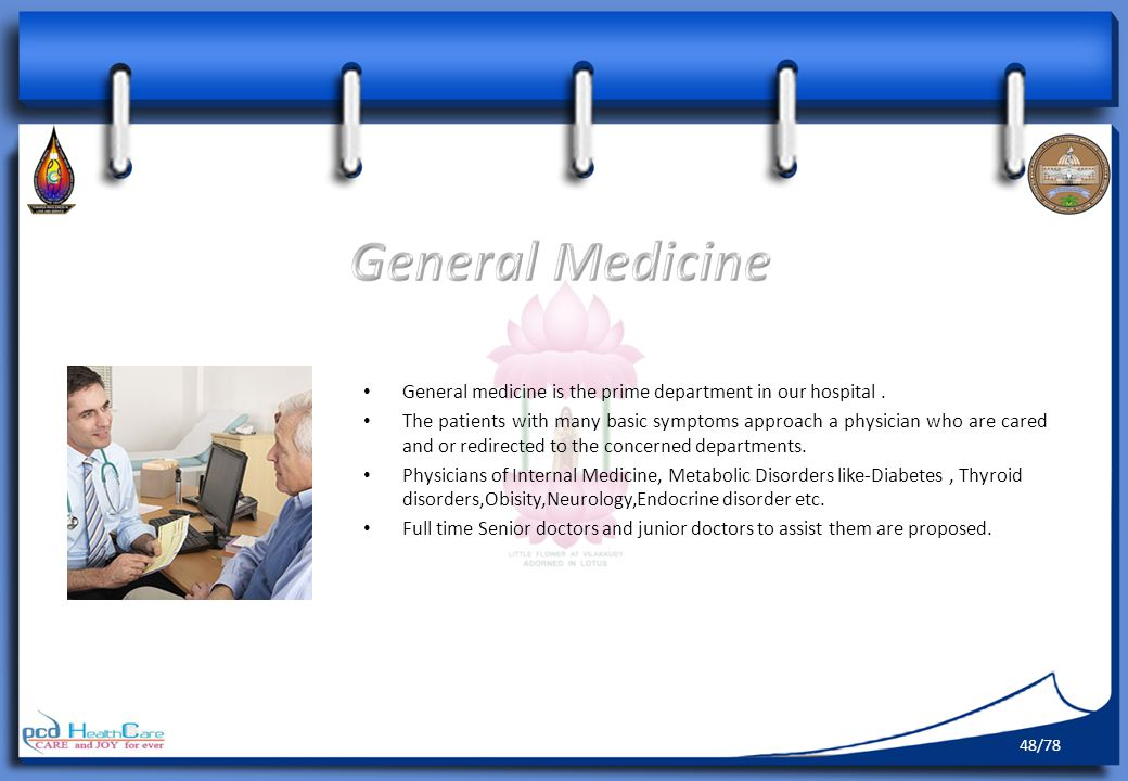 General Medicine General medicine is the prime department in our hospital .