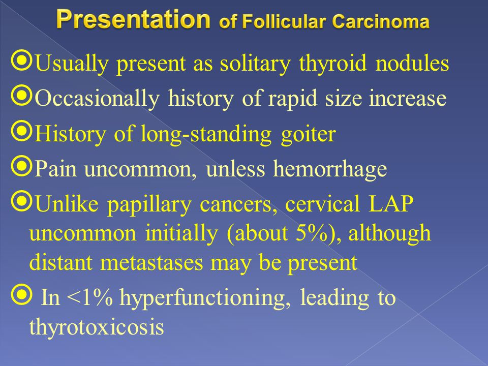 Presentation of Follicular Carcinoma