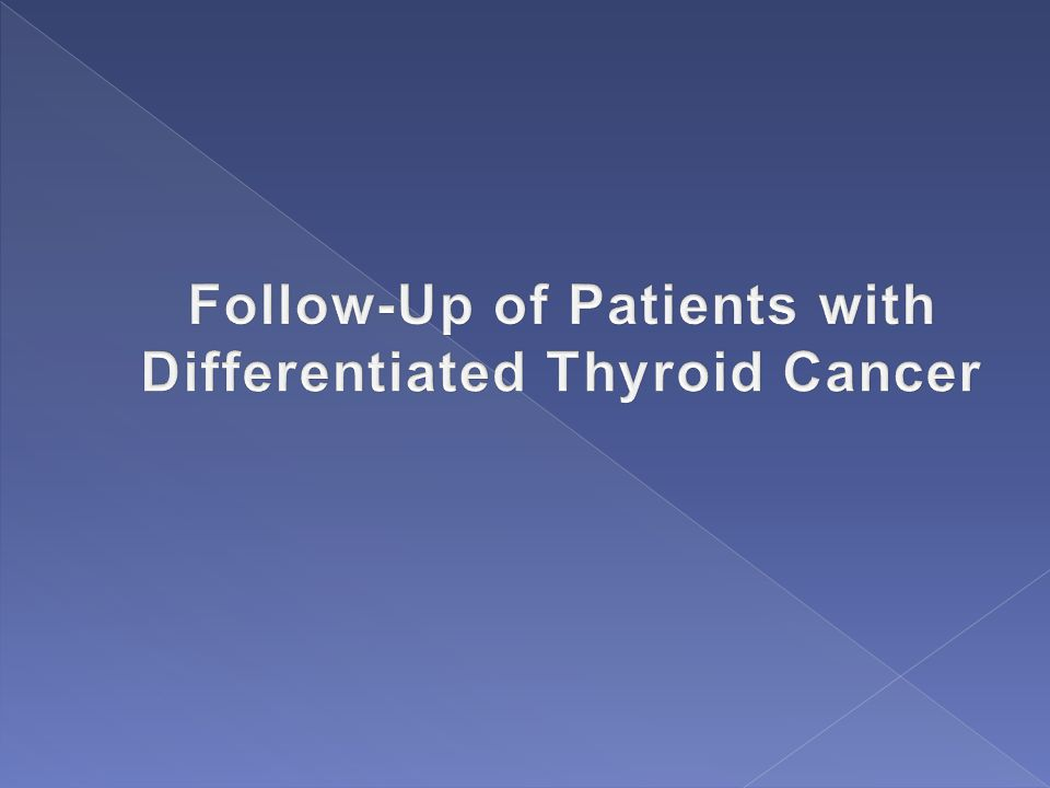 Follow-Up of Patients with Differentiated Thyroid Cancer