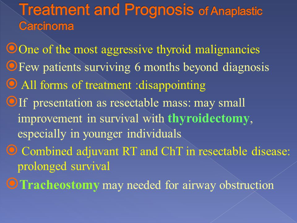 Treatment and Prognosis of Anaplastic Carcinoma