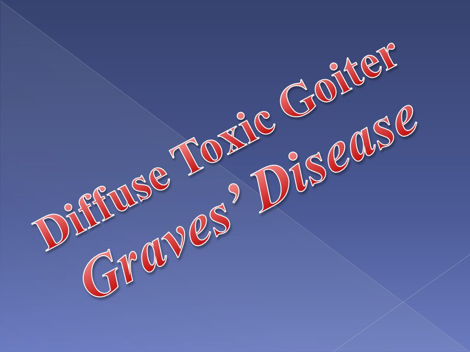 Diffuse Toxic Goiter Graves' Disease