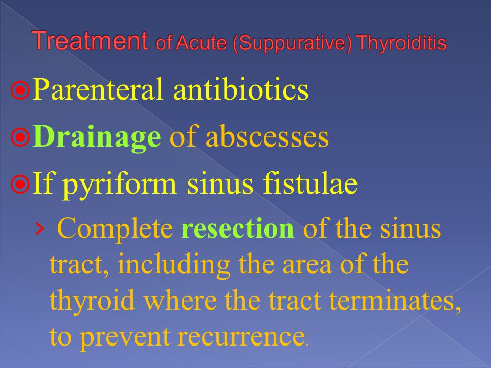 Treatment of Acute (Suppurative) Thyroiditis
