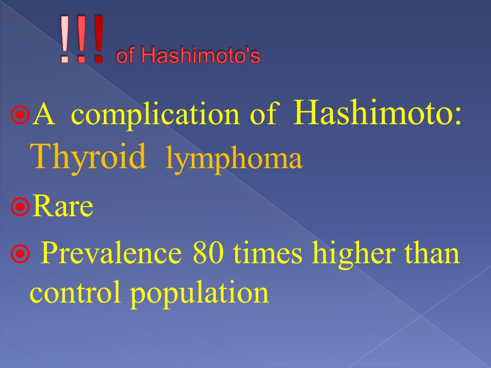 A complication of Hashimoto: Thyroid lymphoma Rare