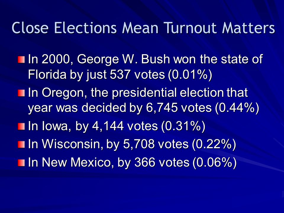 Close Elections Mean Turnout Matters