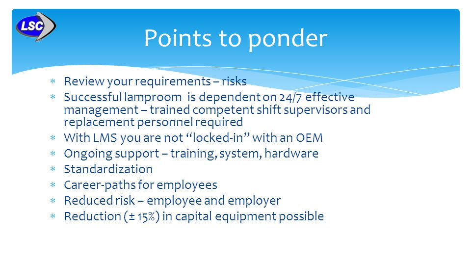 Points to ponder Review your requirements – risks