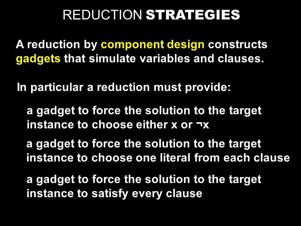 REDUCTION STRATEGIES A reduction by component design constructs