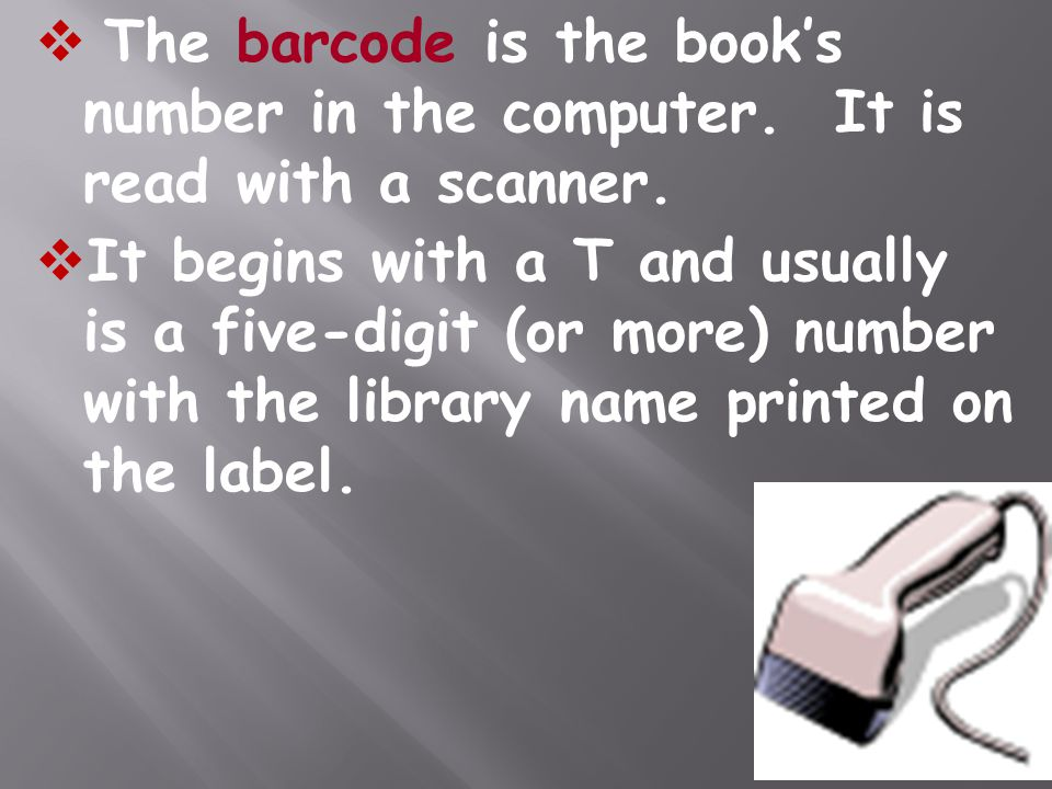 The barcode is the book's number in the computer