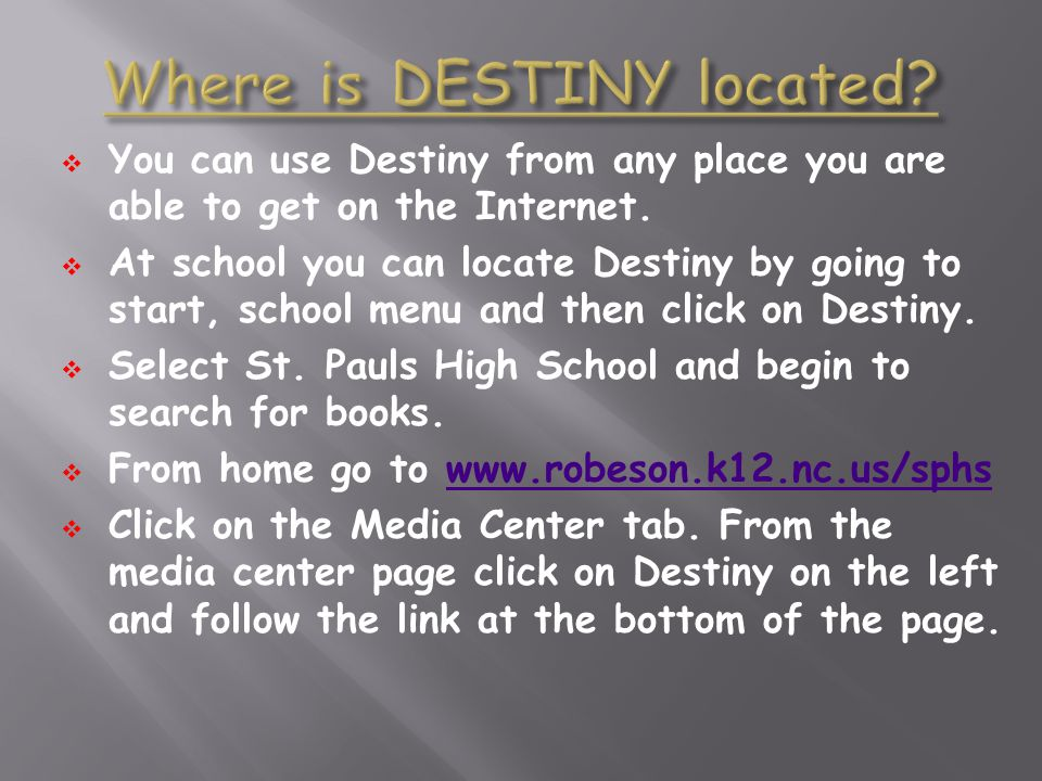 Where is DESTINY located