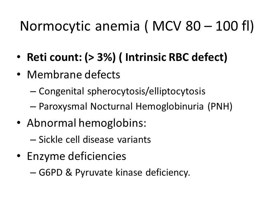 Normocytic anemia ( MCV 80 – 100 fl)