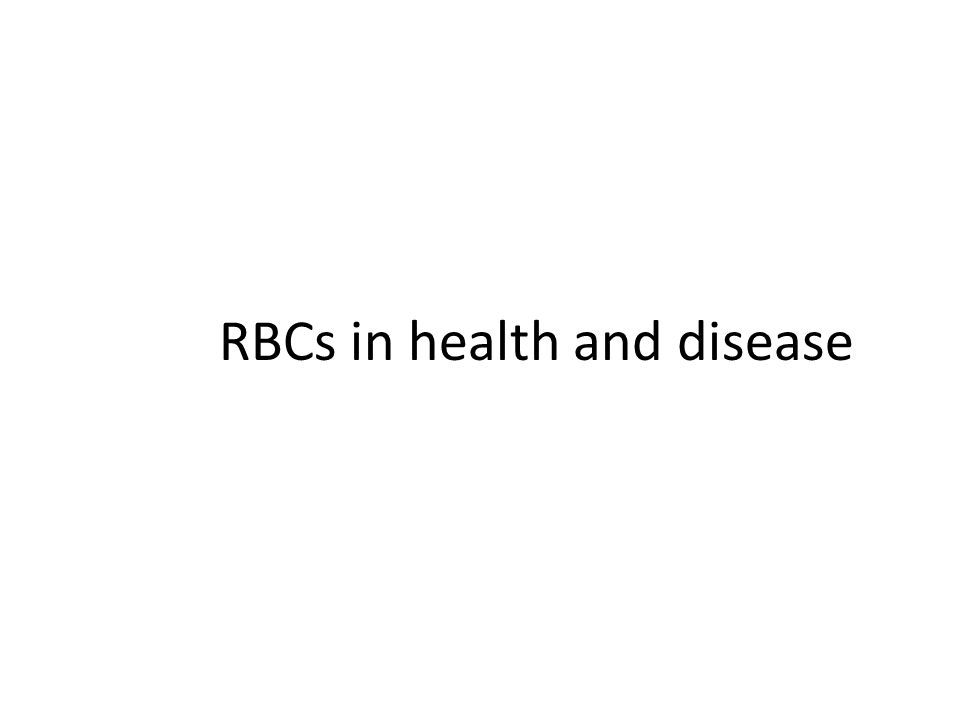 RBCs in health and disease