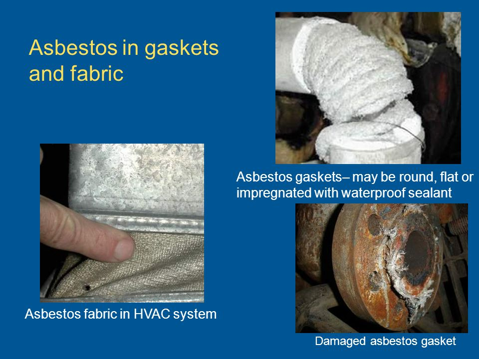 Damaged asbestos gasket